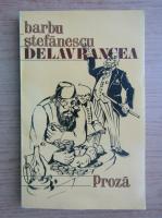 Anticariat: Barbu Stefanescu Delavrancea - Proza