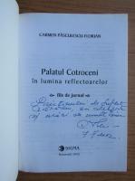 Anticariat: Carmen Pasculescu-Florian - Palatul Cotroceni in lumina reflectoarelor (cu autograful autorului)