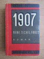 Cezar Petrescu - 1907, volumul 1. Mane, Techel, Fares (1947)