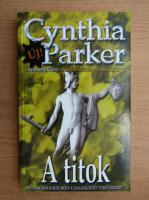 Anticariat: Cynthia Parker - A titok