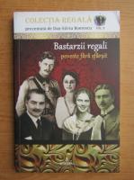 Anticariat: Dan Silviu Boerescu - Bastarzii regali, poveste fara sfarsit