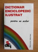 Anticariat: Dictionar enciclopedic ilustrat pentru uz scolar