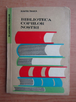 Dumitru Tranca - Biblioteca copiilor nostri
