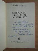 Anticariat: Emilian Dimitriu - Psihologia proceselor de instruire (cu autograful autorului)