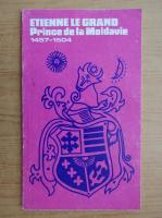 Anticariat: Etienne le grand Prince de la Moldavie, 1457-1504