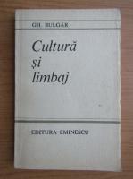 Gheorghe Bulgar - Cultura si limbaj