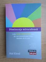 Anticariat: Hal Elrod - Dimineata miraculoasa