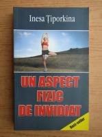 Anticariat: Inesa Tiporkina - Un aspect fizic de invidiat