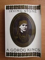 Anticariat: Irving Stone - A gorog kincs