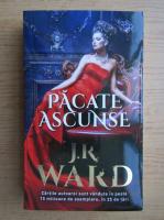 Anticariat: J. R. Ward - Pacatele ascunse