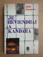 Anticariat: Jean Hougron - Je reviendrai a Kandara
