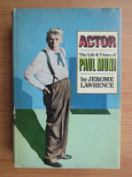 Anticariat: Jerome Lawrence - Actor. The life and times of Paul Muni