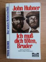 John Hubner - Ich mub dich toten, Bruder