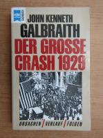 John Kenneth Galbraith - Der grosse Crash 1929
