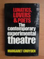 Margaret Croyden - Lunatics, lovers and poets
