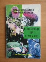 Anticariat: Maria Mustaciosu - Curiozitati din lumea vie