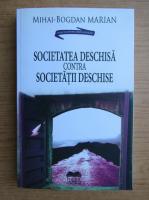 Mihai Bogdan Marian - Societatea deschisa contra societatii deschise