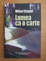 Anticariat: Mihai Cimpoi - Lumea ca o carte