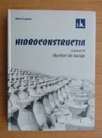 Mihai Cojocaru - Hidroconstructia, fauritori de baraje (volumul 3)