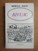 Anticariat: Mircea Zaciu - Bivuac