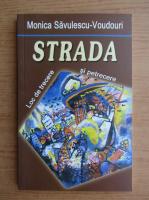 Monica Savulescu Voudouris - Strada