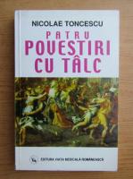 Anticariat: Nicolae Toncescu - Patru povestiri cu talc