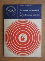 Anticariat: Pavel Muresan - Invatarea permanenta si perfectionarea cadrelor