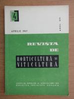 Revista de horticultura si viticultura, anul XVI, nr. 4, aprilie 1967