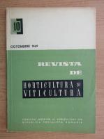 Revista de horticultura si viticultura, nr. 10, octombrie 1969