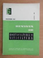 Revista de horticultura si viticultura, nr. 12, decembrie 1967