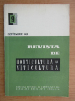 Revista de horticultura si viticultura, nr. 9, septembrie 1969