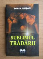 Anticariat: Sorin Crisan - Sublimul tradarii