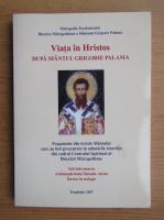 Viata in Hristos dupa Sfantul Grigore Palama