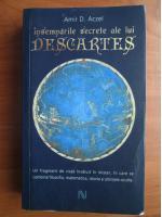 Anticariat: Amir D. Aczel - Insemnarile secrete ale lui Descartes