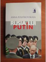 Anna Politkovskaia - Rusia lui Putin