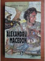 Anticariat: Arthur Weigall - Alexandru Macedon