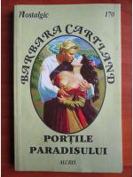 Anticariat: Barbara Cartland - Portile paradisului