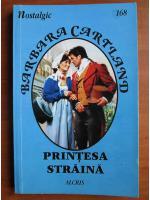 Barbara Cartland - Printesa straina