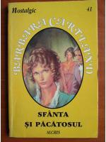 Barbara Cartland - Sfanta si pacatosul