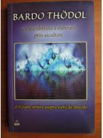 Bardo Thodol - Cartea tibetana a eliberarii prin ascultare