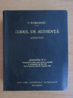Anticariat: C. Hamangiu - Codul de audienta (Partea I-a: Codurile, Partea II-a: Anexe, legi uzuale)  (aprox 1940)