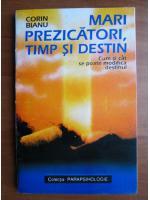 Anticariat: Corin Bianu - Mari prezicatori, timp si destin