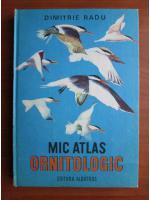 Dimitrie Radu - Mic atlas ornitologic