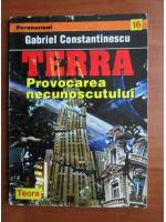 Anticariat: Gabriel Constantinescu - Terra, provocarea necunoscutului