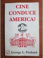 George L. Packard - Cine conduce America ?