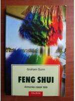 Anticariat: Graham Gunn - Feng Shui. Armonia casei tale