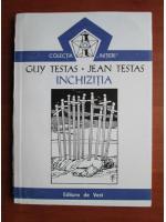Anticariat: Guy Testas, Jean Testas - Inchizitia