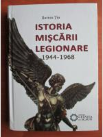 Ilarion Tiu - Istoria miscarii legionare 1944-1968
