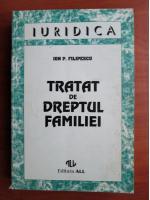 Anticariat: Ion Filipescu - Tratat de dreptul familiei