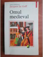 Anticariat: Jacques Le Goff - Omul medieval